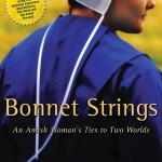 'Bonnet Strings' tells of ties that once bound an Amish woman to her culture
