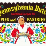 The cover of Pennsylvania Dutch Traditional Recipes for Pies and Pastries, a staplebound cookbooklet first published in 1963. Source: Papergreat