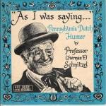 "AUDIO  ""As I was saying…"" Pennsylvania Dutch Humor by Professor Schnitzel"