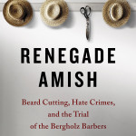 How a series of attacks by a breakaway Amish sect became a landmark hate-crimes case
