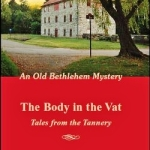"History and mystery blend in Bethlehem-based novel ""The Body in the Vat: Tales from the Tannery"""
