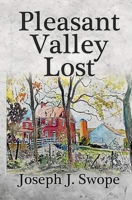 Pleasant Valley Lost by Joseph J. Swope