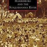 Vintage photos from new book, 'Harrisburg and the Susquehanna River'